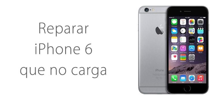 Reparar iPhone 6 que no carga