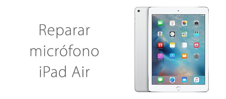 Reparar el micrófono de iPad Air