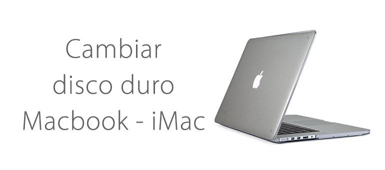 Cambia el disco duro de tu Macbook o iMac