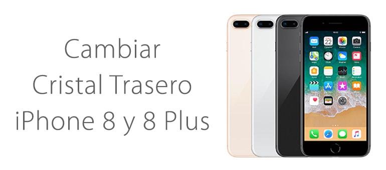 Repara el cristal trasero de tu iPhone 8 y iPhone 8 Plus