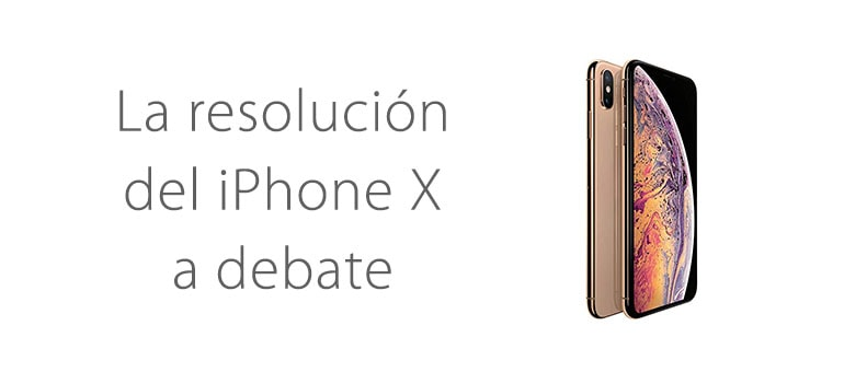 La resolución del iPhone X a debate