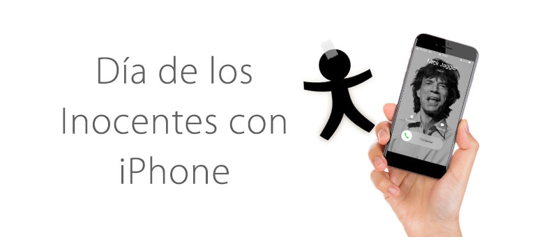 Gasta bromas en el Día de los Inocentes con un iPhone