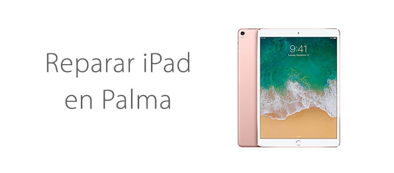 Reparar iPad en Palma de Mallorca
