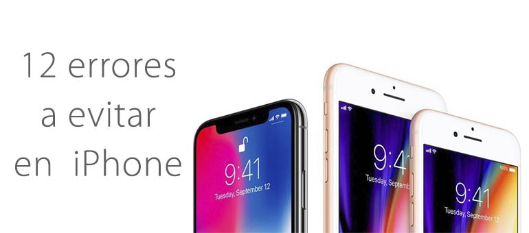 Los 12 errores que acortan la vida de nuestro iPhone