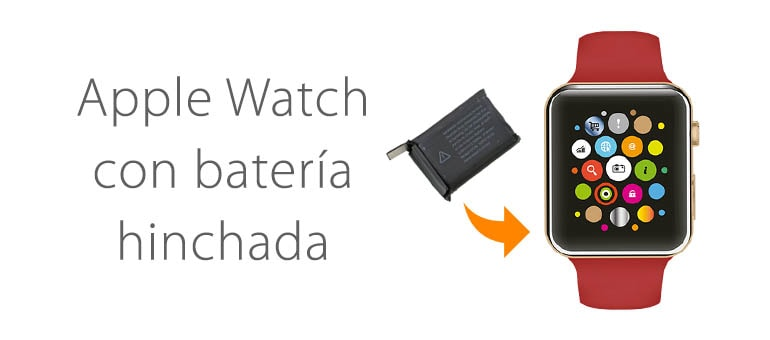 Apple Watch con la bateria hinchada: un problema comun