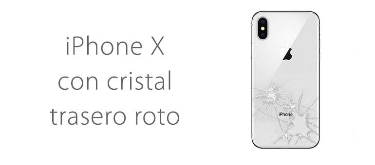 Reparar el cristal trasero roto de mi iPhone X