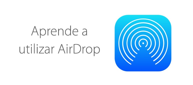 Qué es AirDrop y para qué funciona