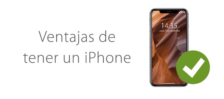 Ventajas del iPhone: descubre por que tener uno