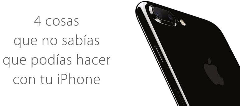 Descubre 4 cosas que seguro no sabías que tu iPhone podía hacer