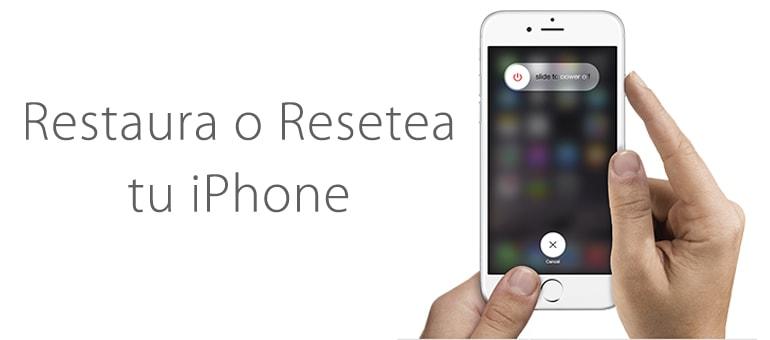 Aprende a resetear o restaurar tu iPhone