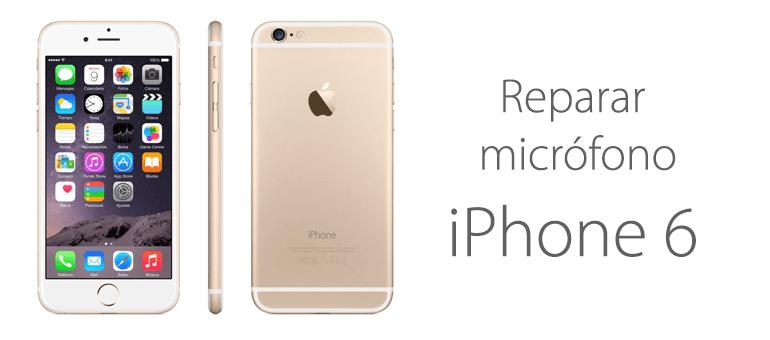 Arreglamos el micrófono de tu iPhone 6 y iPhone 6 Plus.