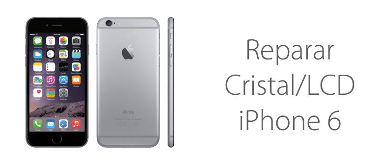 Ya puedes reparar el Cristal o LCD roto de tu iPhone 6