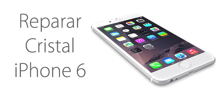 reparar pantalla de cristal de iphone 6