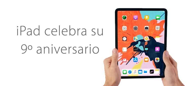 iPad celebra su 9º aniversario