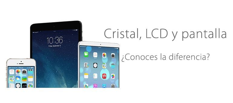 ¿Sabes diferenciar entre cristal, LCD y pantalla?