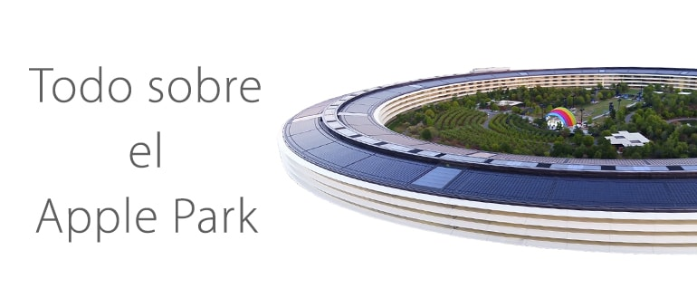 Así es el Apple Park: el espectacular campus de Apple en Cupertino