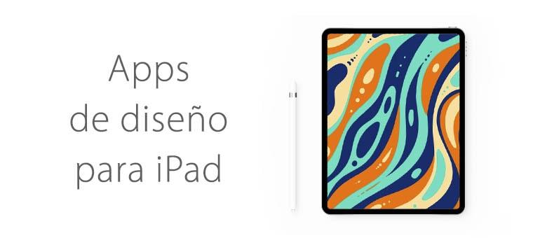 Guía con las mejores apps de diseño para iPad