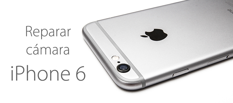 Arreglar la cámara rota de tu iPhone 6