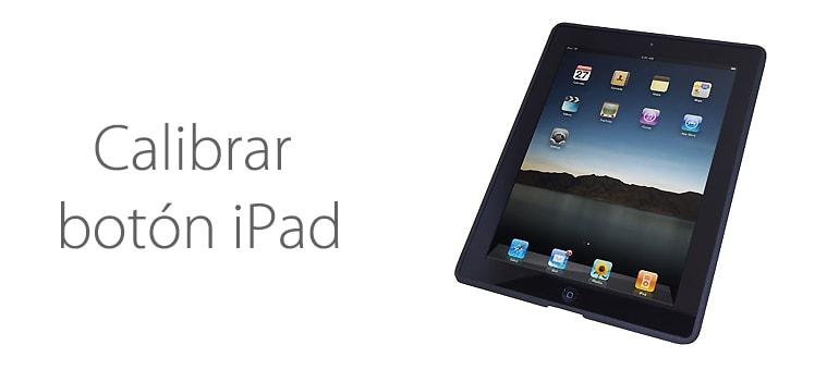 Reparar y calibrar el botón del iPad
