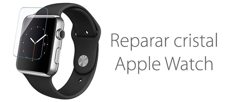 reparar el cristal roto de apple watch
