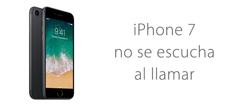 Reparar iPhone 7  si no se oye cuando llaman