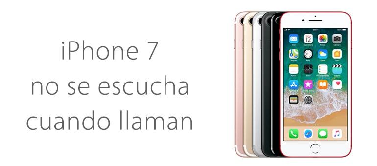 iphone 7 no se oye cuando llaman ifixrapid servicio tecnico