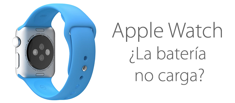 La batería de Apple Watch no carga