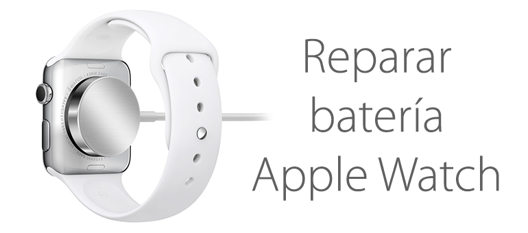 reparar bateria apple watch reloj