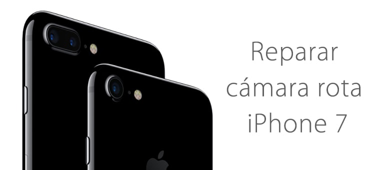reparar cristal camara iphone 7 ifixrapid servicio tecnico apple