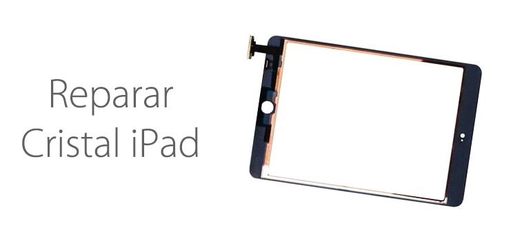 cristal ipad reparar ifixrapid apple