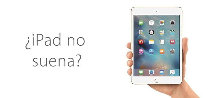 Reparar iPad si no suena en el centro de Madrid
