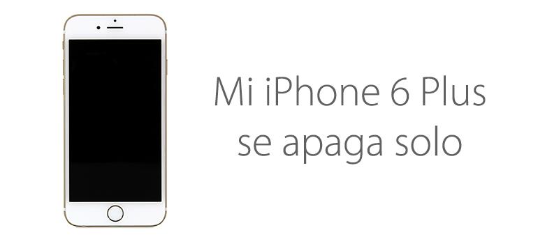 Reparar iPhone 6 Plus, se apaga solo