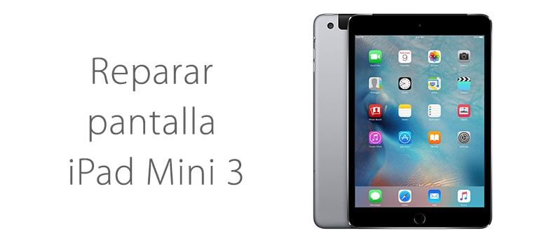 cambiar el cristal roto de ipad mini 3 servicio tecnico ifixrapid apple